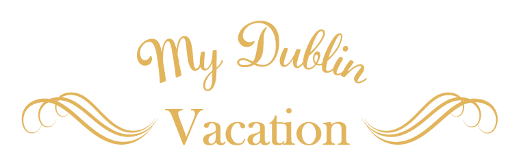 My Dublin Vacation